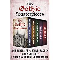 Five Gothic Masterpieces: The Mysteries of Udolpho, The Great God Pan, Frankenstein, Carmilla, and Dracula book cover