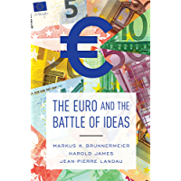 The Euro and the Battle of Ideas (English Edition)