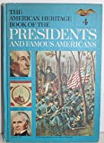 THE AMERICAN HERITAGE BOOK OF THE PRESIDENTS AND FAMOUS AMERICANS VOLUME 4 WILLIAM HARRISON, JOHN TYLER, JAMES POLK, ZACHARY TAY