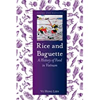 Rice and Baguette: A History of Vietnamese Food