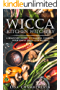 Wicca Kitchen Witchery: A Beginner's Guide to Magical Cooking, with Simple Spells and Recipes (English Edition)