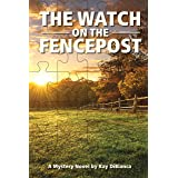 The Watch on the Fencepost (The Watch Series Book 1)