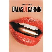 Balas de Carmín (Spanish Edition) Jan 1, 2008