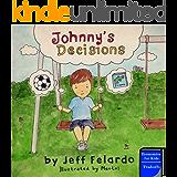 Johnny's Decisions: Economics for Kids: Tradeoffs