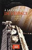 A la conquête de l'espace : De Spoutnik à l'homme sur Mars