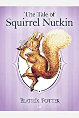 The Tale of Squirrel Nutkin (Illustrated) (The Tales of Beatrix Potter Book 2) Kindle Edition