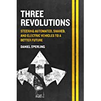 Three Revolutions: Steering Automated, Shared, and Electric Vehicles