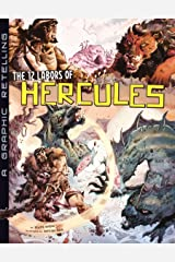 The 12 Labors of Hercules: A Graphic Retelling (Ancient Myths) Kindle Edition