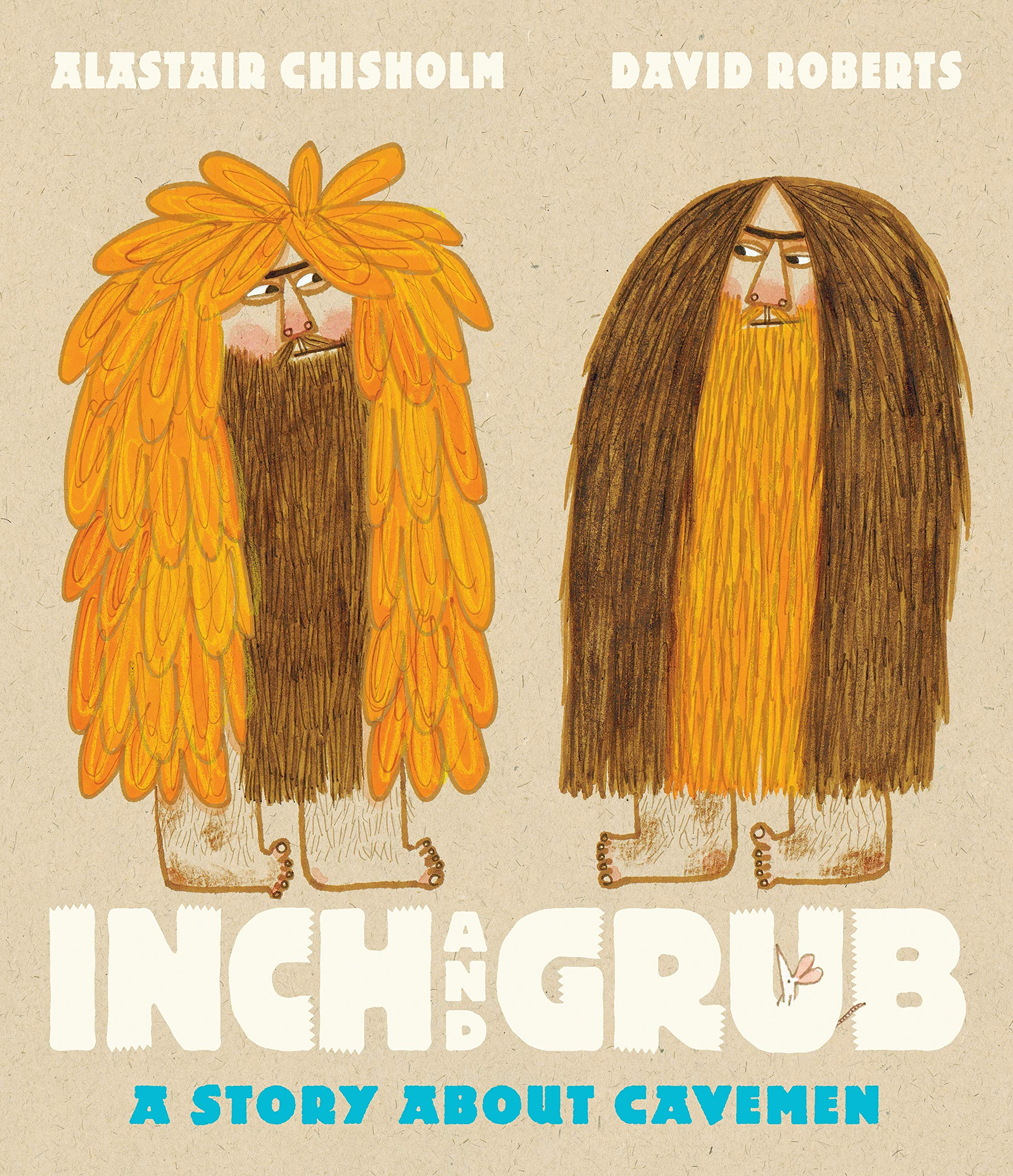 Inch and Grub: a Story About Cavemen