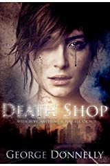 Death Shop: With Hope, Anything is Possible — Or Not Kindle Edition
