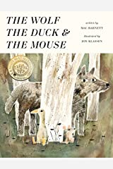The Wolf, the Duck, and the Mouse Hardcover