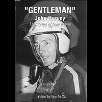 """""""Gentleman"""" John Harvey: Memories of how it was"""