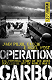 Operation Garbo: The Personal Story of the Most Successful Spy of World War II (Dialogue Espionage Classics)