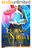 Turn On The Night: a Reverse Harem Urban Fantasy Romance (Lick of Fire series Book 2)