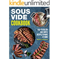 Sous Vide Cookbook: Easy to Follow and Simple Recipes to Make at Home