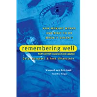 Remembering Well: How memory works and what to do when it doesn't