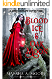 Blood Ice & Oak Moon: A Coon Hollow Coven Tale (Coon Hollow Coven Tales Book 3) (English Edition)