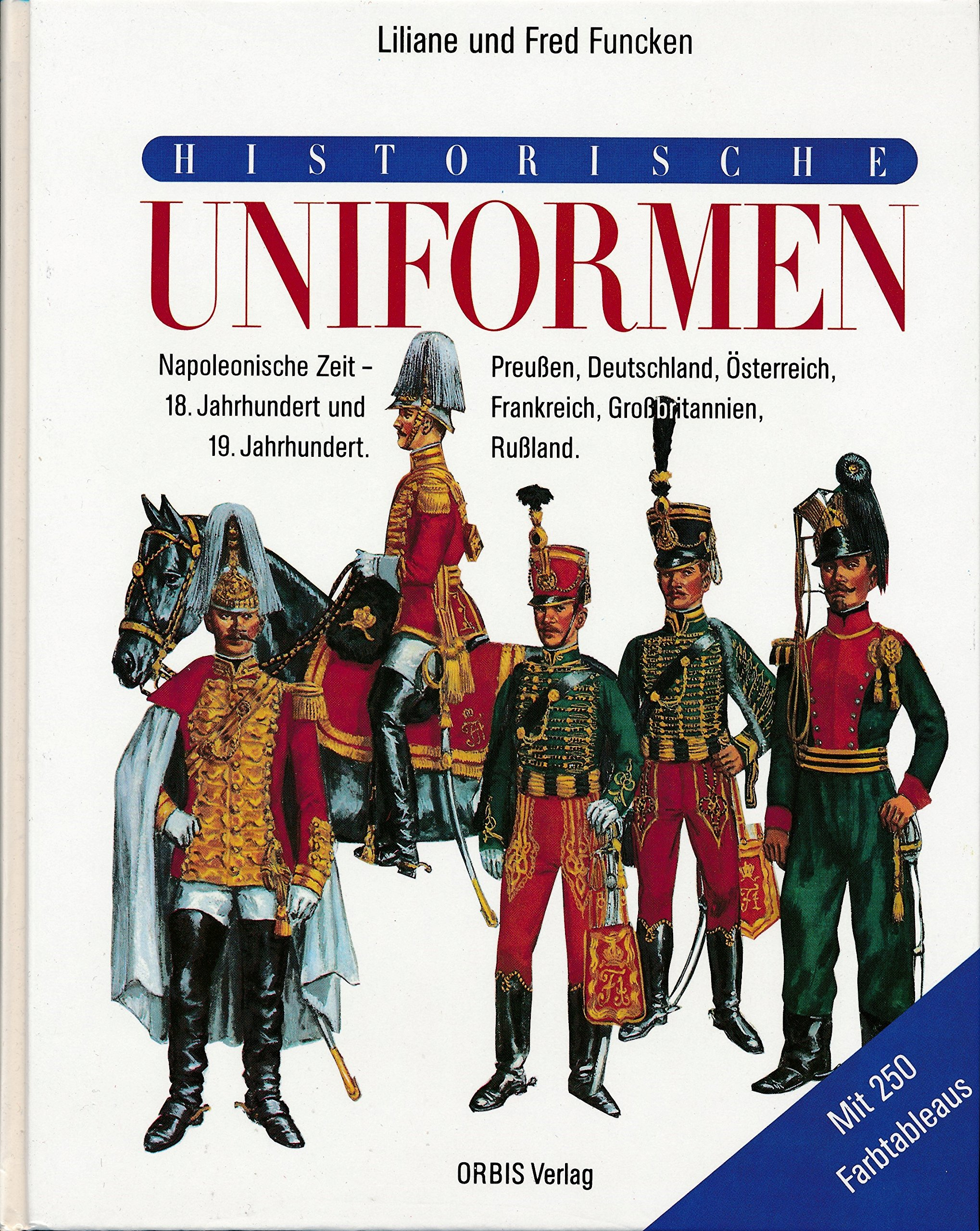 Historische Uniformen. Napoleonische Zeit. 18. Jahrhundert und 19. Jahrhundert