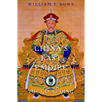 China's Last Empire: The Great Qing (History of Imperial China Book 6)