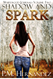 Shadow and Spark (Whitewood Journals Book 2)