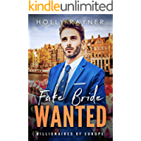 Fake Bride Wanted - A Second Chance Billionaire Romance (Billionaires of Europe Book 1)
