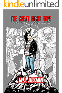 The Great Right Hope: The Sid Tillsley Chronicles, Book One