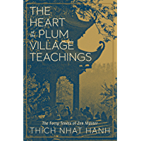 The Heart of the Plum Village Teachings: The Forty Tenets of Zen Master Thich Nhat Hanh