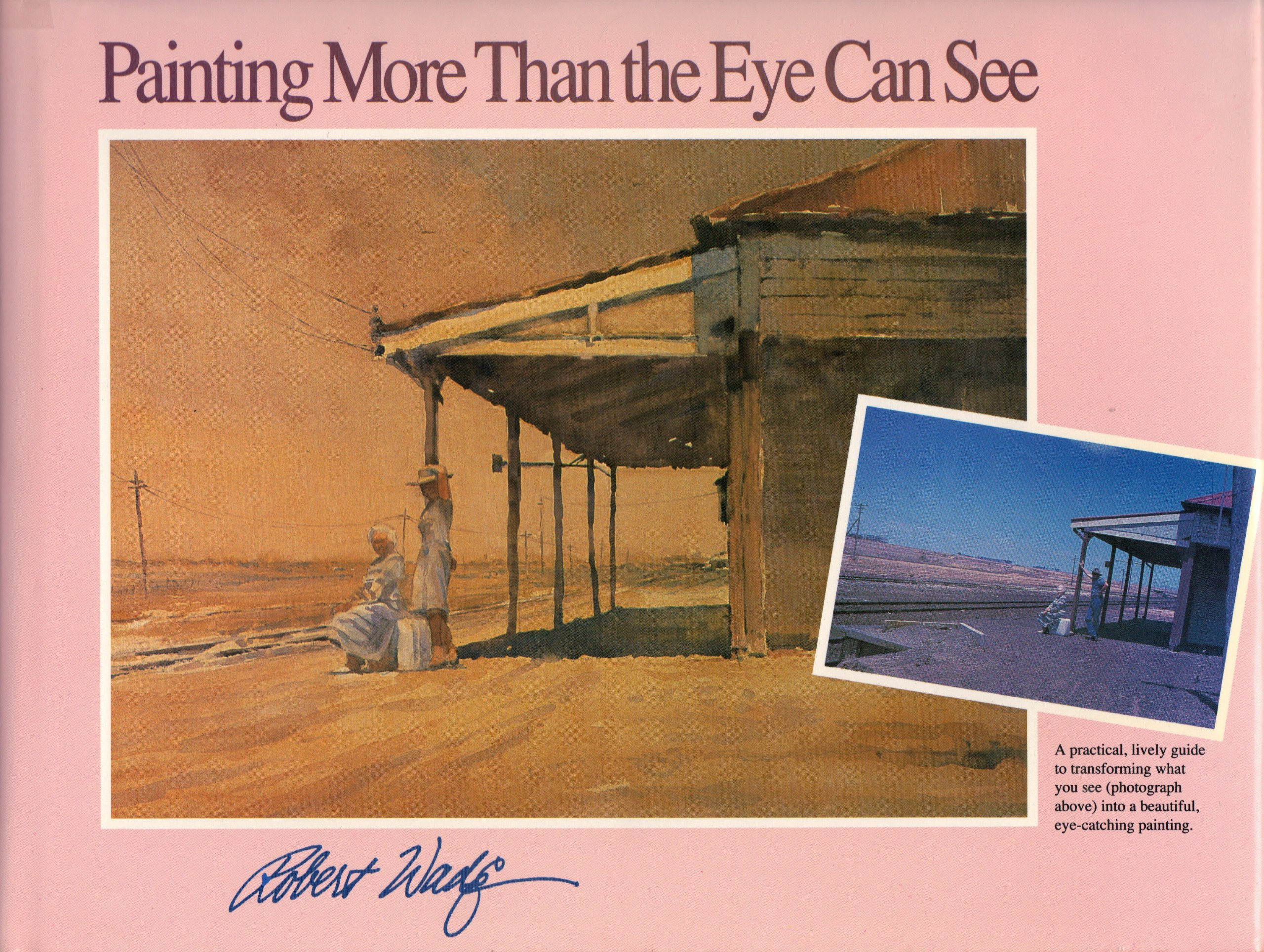 Painting More Than the Eye Can See, Wade, Robert A.