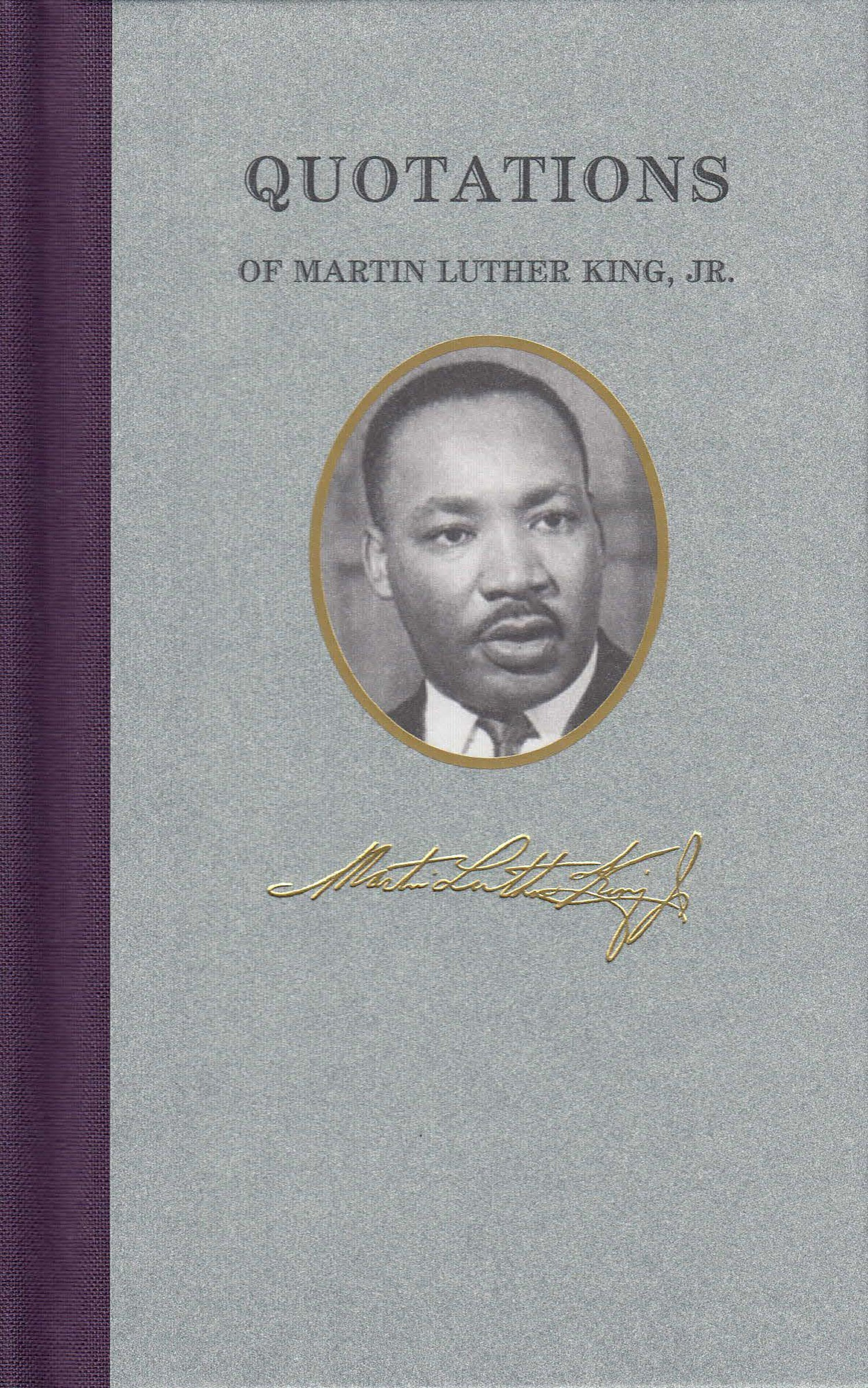 Quotations Of Martin Luther King Great American Quote Books