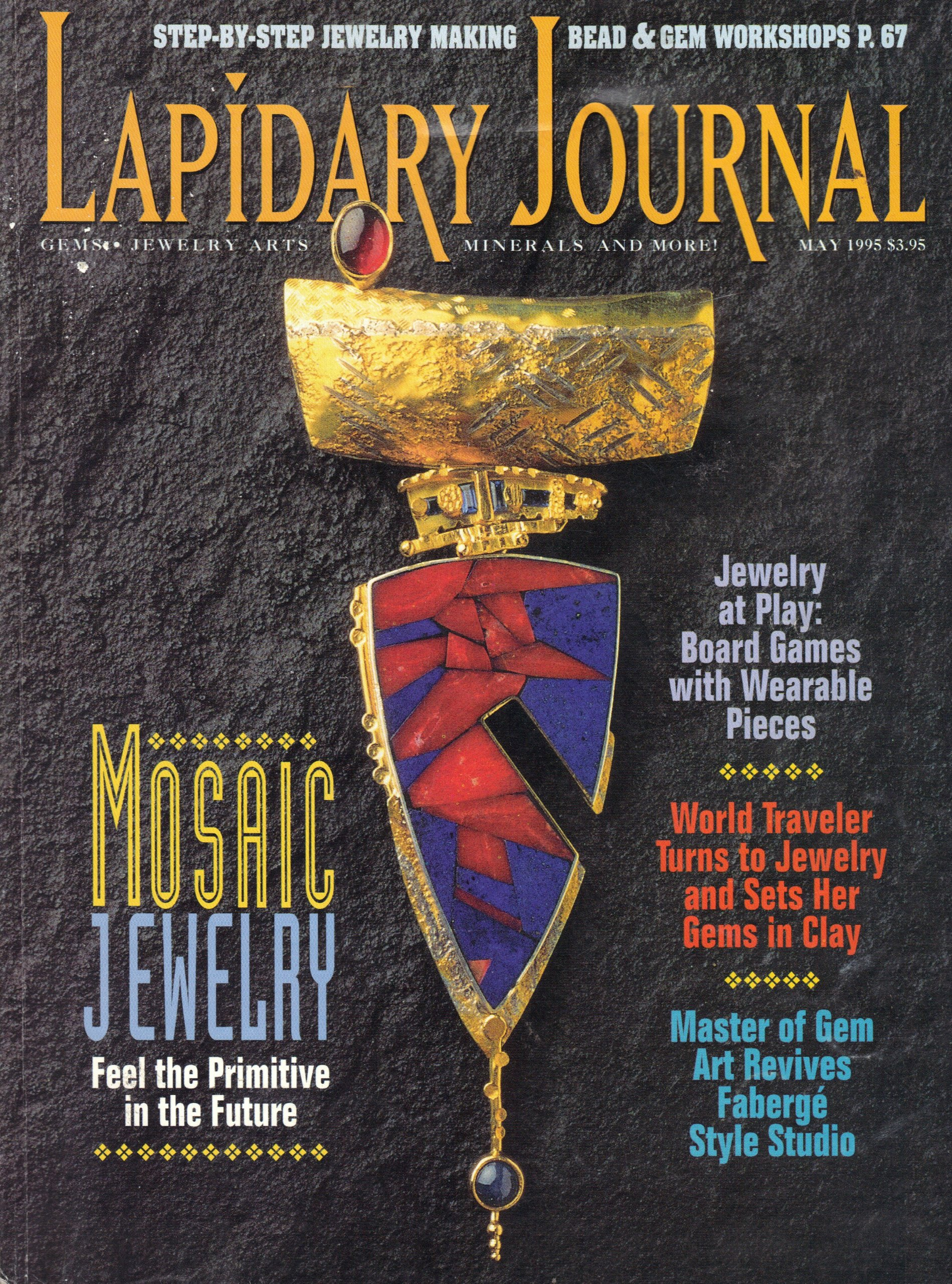 Lapidary Journal for Gem Cutters, Collectors, and Jewelers, Vol.49, No.2 (May 1995)
