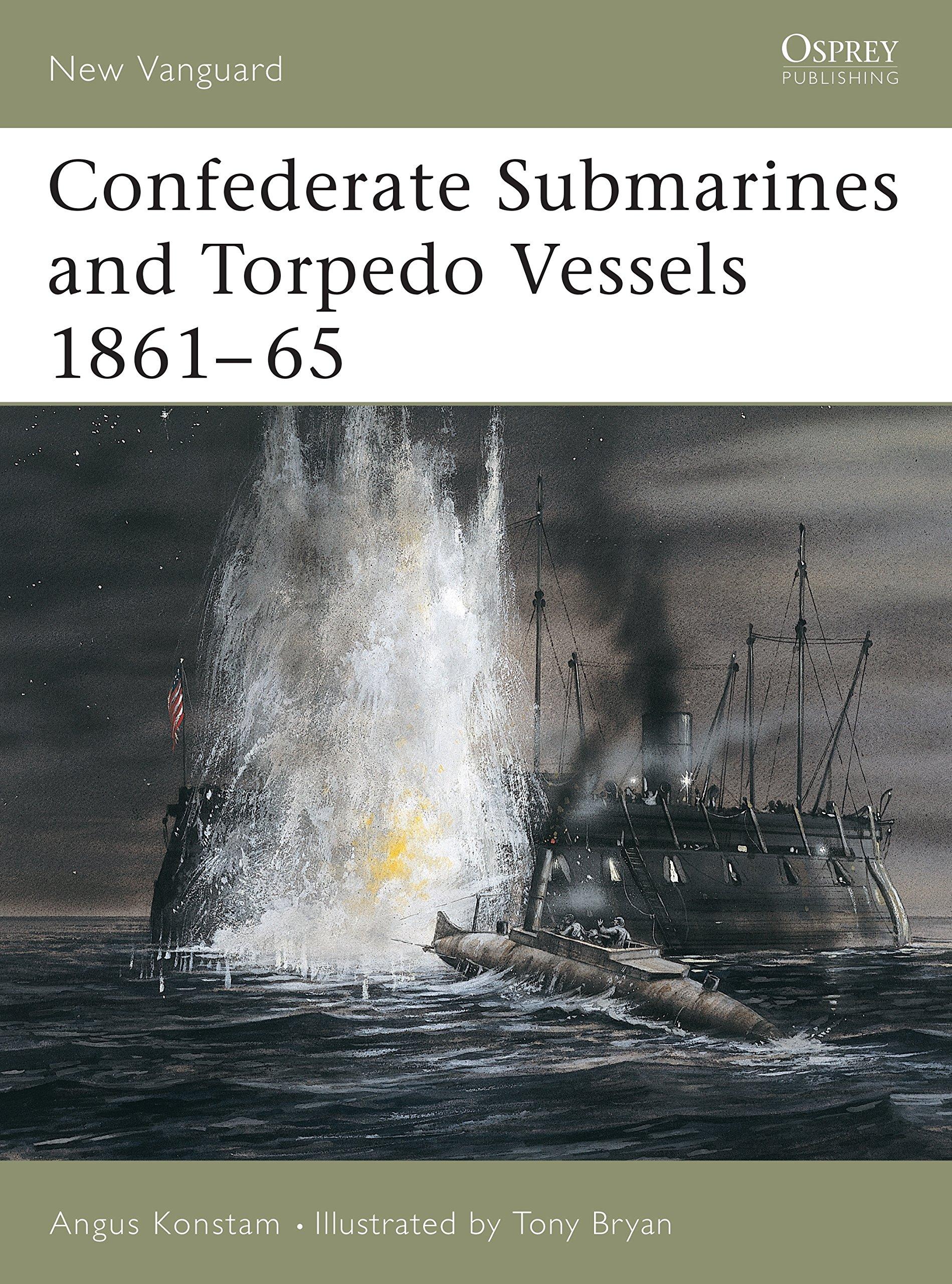Confederate Submarines and Torpedo Vessels 1861–65 (New Vanguard) pdf epub