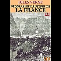 Géographie Illustrée de la France et de ses colonies (Entièrement Illustré) (French Edition)