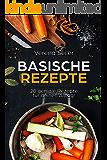 Basische Rezepte! 20 geniale Rezepte für deinen Alltag!
