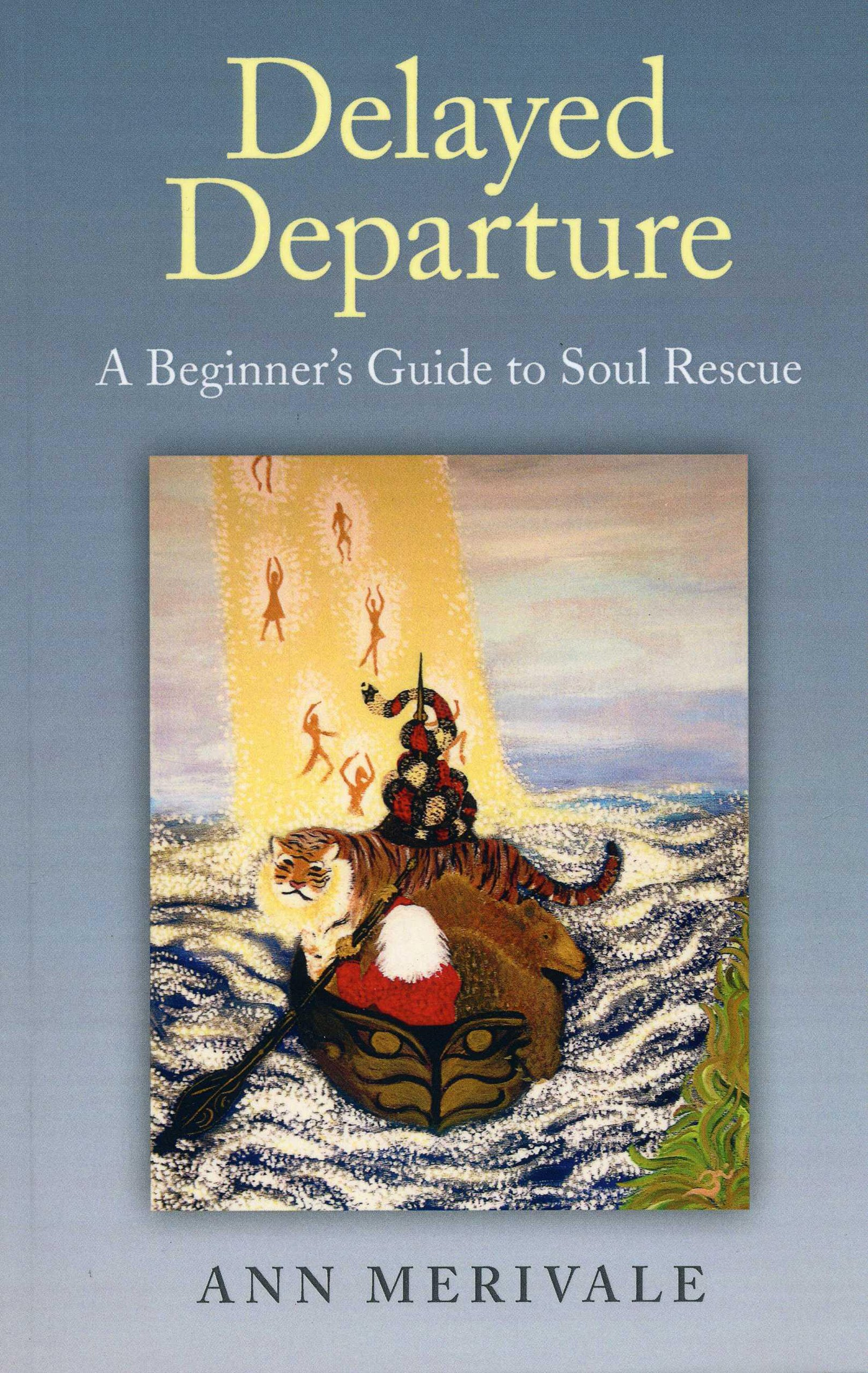 Delayed Departure: A Beginner's Guide to Soul Rescue PDF