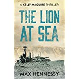 The Lion at Sea (The Captain Kelly Maguire Trilogy)