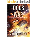 Dogs of War: A Space Opera Epic (The Ixan Prophecies Book 6)