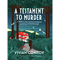 A Testament to Murder: A 1920s murder mystery to keep you guessing until the final page (Murder Will Follow Book 1)