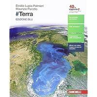 #Terra. Ediz. blu. Per le Scuole superiori. Con e-book. Con espansione online