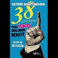 38 estratégias para vencer qualquer debate: A arte de ter razão