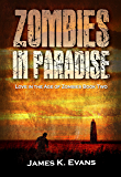 Zombies in Paradise (Love in the Age of Zombies Book 2)