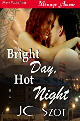 Bright Day, Hot Night [Sequel to Dark Day, Bright Night] (Siren Publishing Menage Amour) Kindle Edition