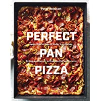 Perfect Pan Pizza: Square Pies to Make at Home, from Roman, Sicilian, and Detroit, to Grandma Pies and Focaccia [A…