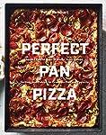 Perfect Pan Pizza: Detroit, Roman, Sicilian, Foccacia, and Grandma Pies to Make at Home