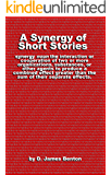 A Synergy of Short Stories: The whole may be greater than the sum of the parts!