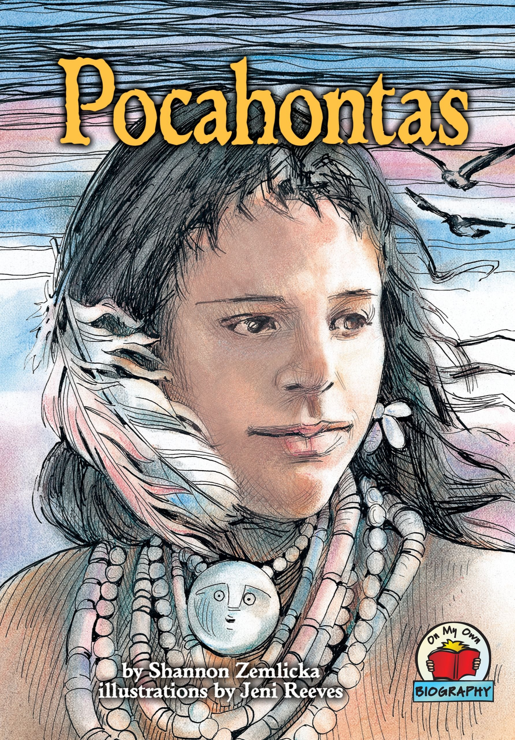 Pocahontas (On My Own Biography)