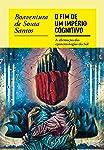 O fim do império cognitivo: A afirmação das epistemologias do Sul