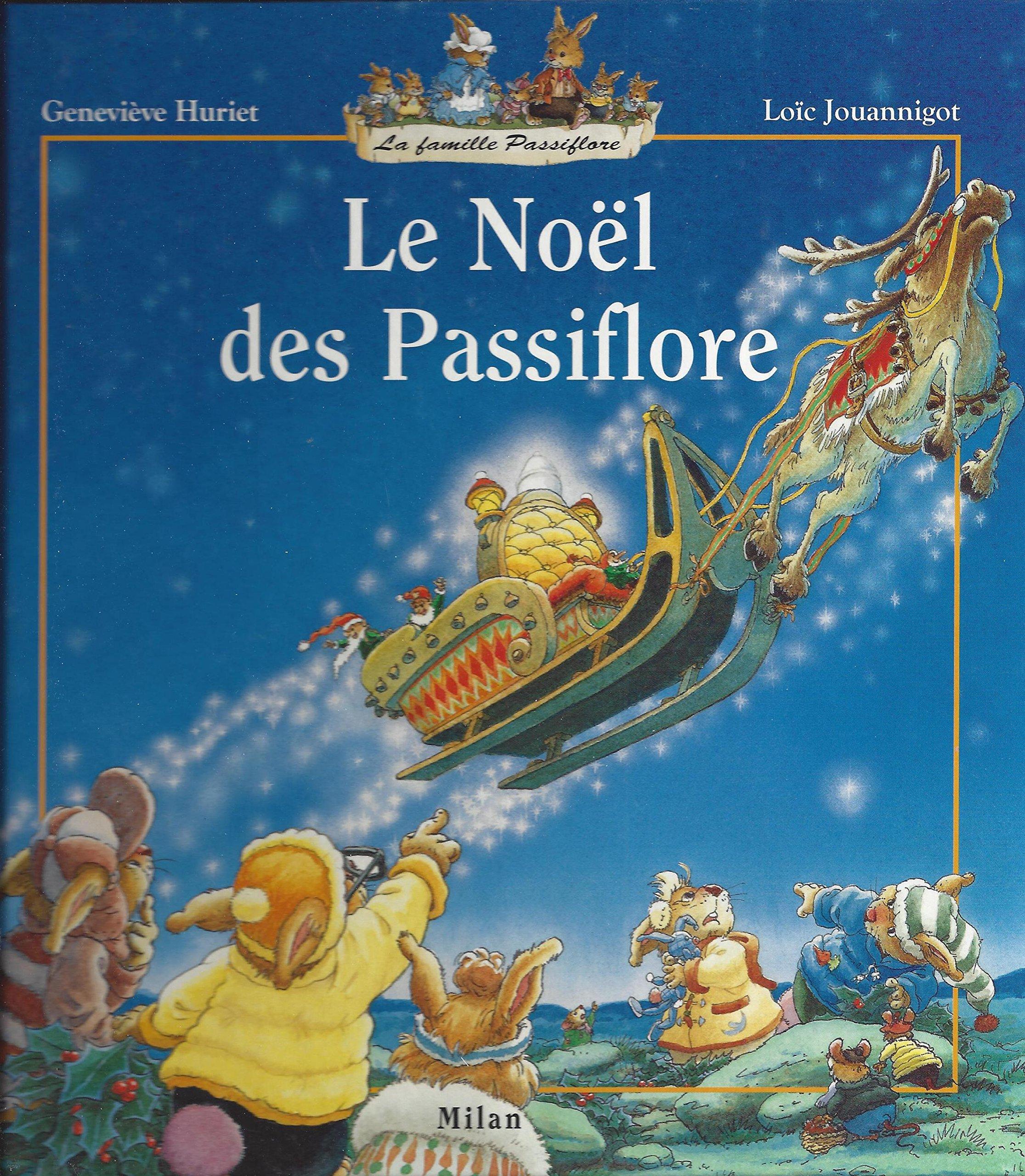 La Famille Passiflore : Le Noël des Passiflore: Huriet, Geneviève, Jouannigot, Loïc: 9782745904959: Amazon.com: Books