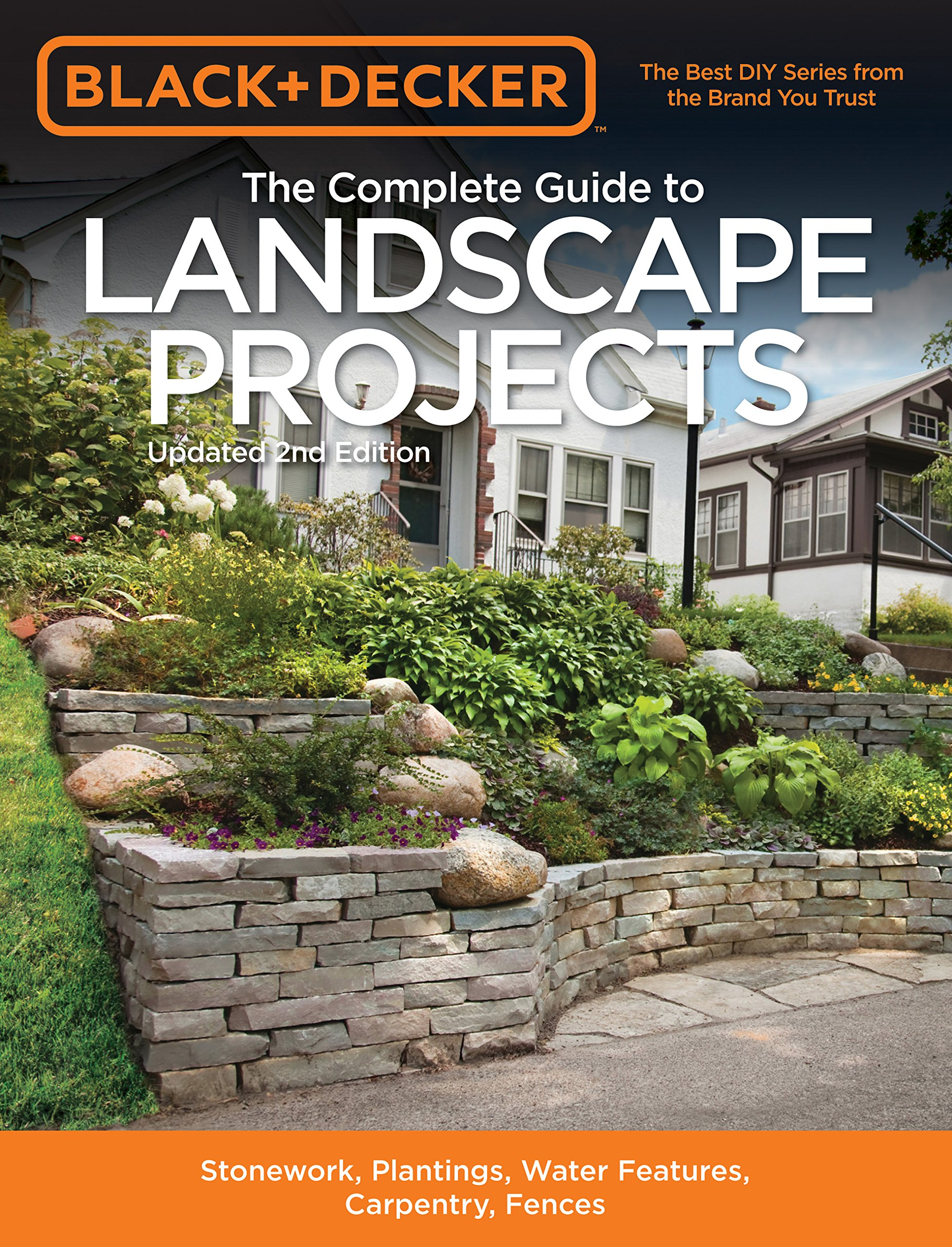 Black + Decker The Complete Guide To Landscape Projects  Stonework Plantings Water Features Carpentry Fences  Black + Decker Complete Guide To...