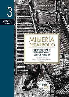 Minería y desarrollo. Tomo 3: Competitividad y desempeño en el sector minero (Spanish