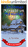 Christmas Miracle on Memorial Day (Christmas Miracle Series Book 4)
